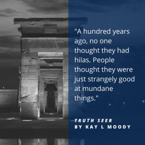 Classic book quotes from Truth Seer by Kay L Moody. Click through to see them all! Young adult book quotes | Book quotes
